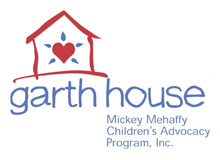 Garth House/Mickey Mehaffy Children's Advocacy Program, Inc.